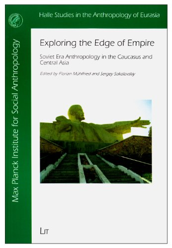 9783643901774: Exploring the Edge of Empire: Soviet Era Anthropology in the Caucasus and Central Asia (Halle Studies in the Anthropology of Eurasia)