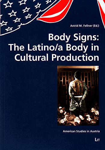 9783643901828: Body Signs: The Latino/a Body in Cultural Production (American Studies in Austria)