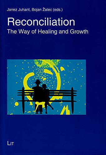 Reconciliation: The Way of Healing and Growth: Juhant, Janez (Editor)/