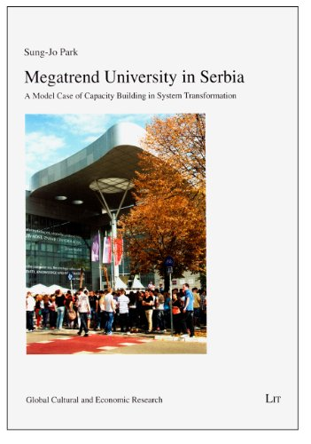 Megatrend University in Serbia: A Model Case of Capacity Building in System Transformation (Global ...