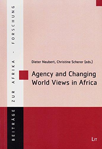 9783643902368: Agency and Changing World Views in Africa (Beitrage zur Afrikaforschung)