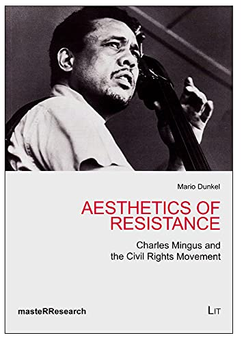9783643902542: Aesthetics of Resistance: Charles Mingus and the Civil Rights Movement (MasteRResearch)