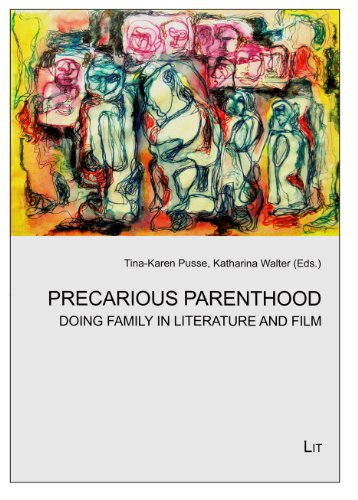 Precarious Parenthood: Doing Family in Literature and Film (Cultural Studies / ...