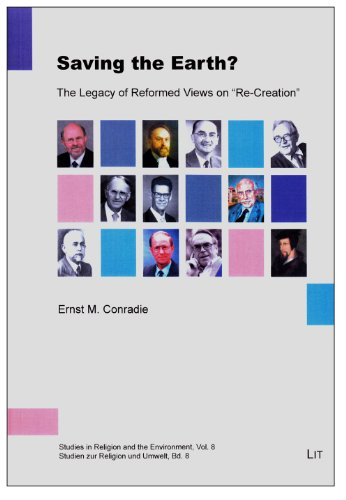 """Saving the Earth?: 8: The Legacy of Reformed Views on """"Re-Creation"""" (Studies in Religion ..."""