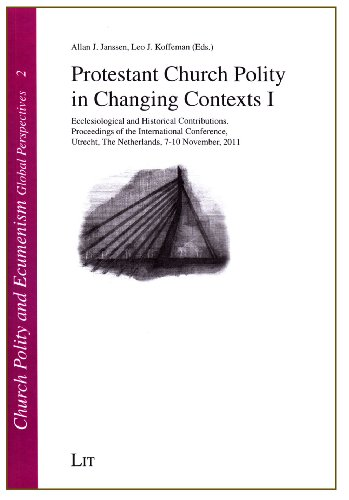 Protestant Church Polity in Changing Contexts; Volume: International Conference of