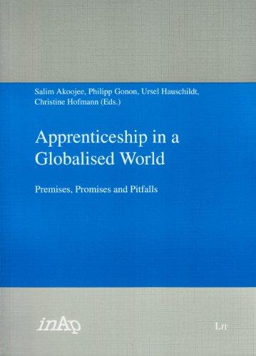 Apprenticeship in a Globalised World: Premises, Promises: Akoojee, Salim (Editor)/