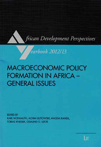 Macroeconomic Policy Formation in Africa - General Issues (African Development Perspectives ...