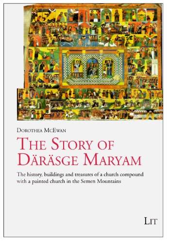 9783643904089: The Story of Darasge Maryam: The history, buildings and treasures of a church compound with a painted church in the Semen Mountains (Kunst: Forschung und Wissenschaft)