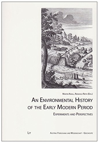 9783643904638: An Environmental History of the Early Modern Period: Experiments and Perspectives (Austria: Forschung Und Wissenschaft - Geschichte)