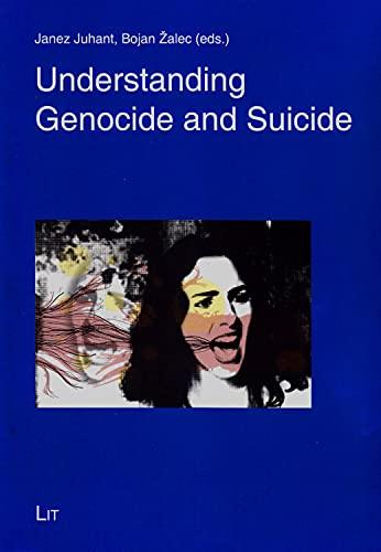 Understanding Genocide and Suicide: Juhant, Janez (edt)/