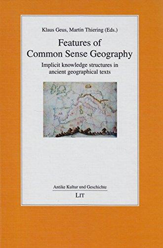 Features of Common Sense Geography: Klaus Geus