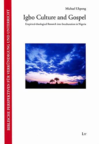 9783643905291: Igbo Culture and Gospel: Empirical-theological Research into Inculturation in Nigeria (Biblische Perspektiven fur Verkundigung und Unterricht)