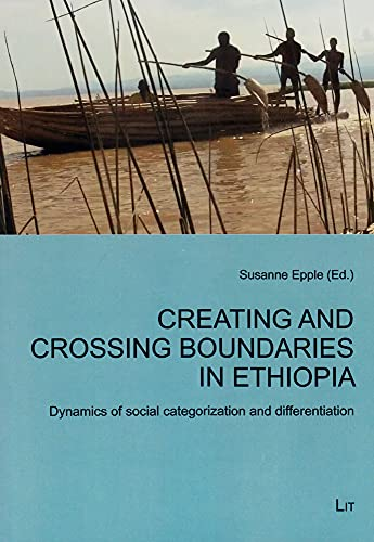 9783643905345: Creating and Crossing Boundaries in Ethiopia: Dynamics of social categorization and differentiation (African Studies / Afrikanische Studien)