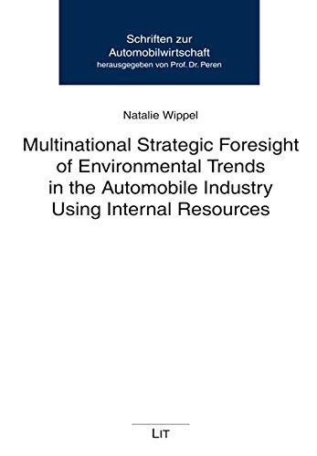 9783643905406: Multinational Strategic Foresight of Environmental Trends in the Automobile Industry Using Internal Resources (Schriften zur Automobilwirtschaft)