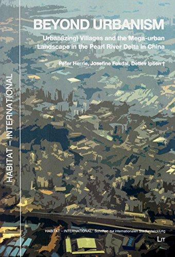 9783643905529: Beyond Urbanism: Urban(izing) Villages and the Mega-urban Landscape in the Pearl River Delta in China (Habitat - International: Schriften zur Internationalen Stadtentwicklun)