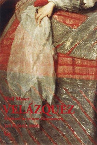 Velázquez - Schlüssel zu seinem Gesamtwerk: Wolf Moser