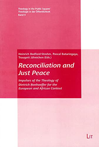 Reconciliation and Just Peace: Impulses of the Theology of Dietrich Bonhoeffer for the European and...