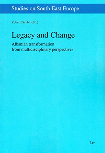 9783643905666: Legacy and Change: Albanian transformation from multidisciplinary perspectives (Studies on South East Europe)