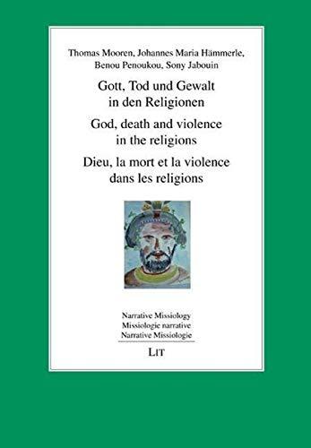 9783643905949: Gott, Tod und Gewalt in den Religionen. God, death and violence in the religions. Dieu, la mort et la violence dans les religions