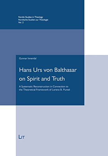 Hans Urs Von Balthasar on Spirit and Truth: A Systematic Reconstruction in Connection to the ...