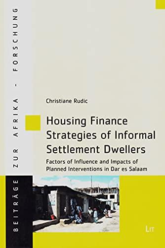 9783643907295: Housing Finance Strategies of Informal Settlement Dwellers: Factors of Influence and Impacts of Planned Interventions in Dar es Salaam (Beitrage zur Afrikaforschung)