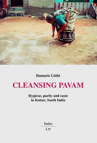 Cleansing Pavam: Hygiene, Purity and Caste in: Damaris Lüthi