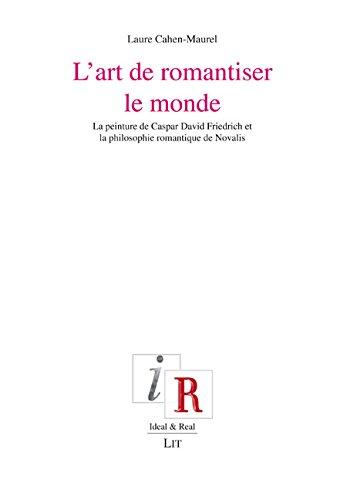 L'art de romantiser le monde: Laure Cahen-Maurel