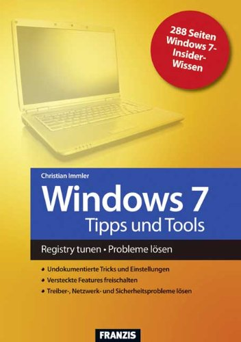 9783645600682: Windows 7 Tipps & Tools: Registry tunen. Probleme lösen