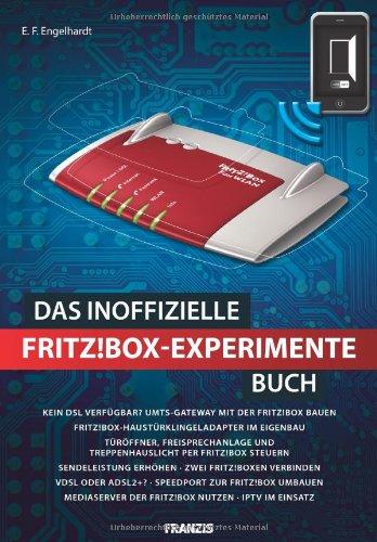 Das inoffizielle FRITZ!Box Experimente Buch - Engelhardt, E. F.