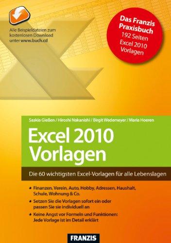 Excel 2010 - Vorlagen : Die 60 wichtigsten Excel-Vorlagen für alle Lebenslagen - Saskia Gießen,Maria Hoeren,Hiroshi Nakanishi,Birgit Wedemeyer