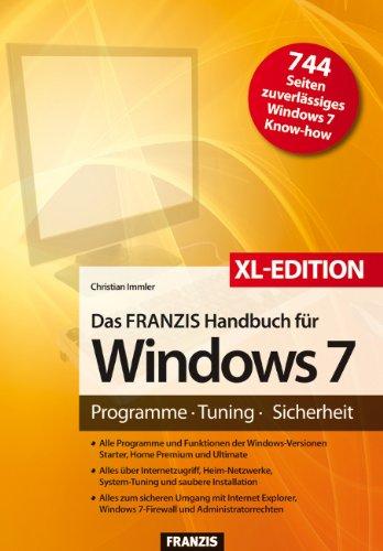 9783645601245: Das Franzis Handbuch f�r Windows 7 - XL Sonderausgabe: Programme - Tuning - Sicherheit