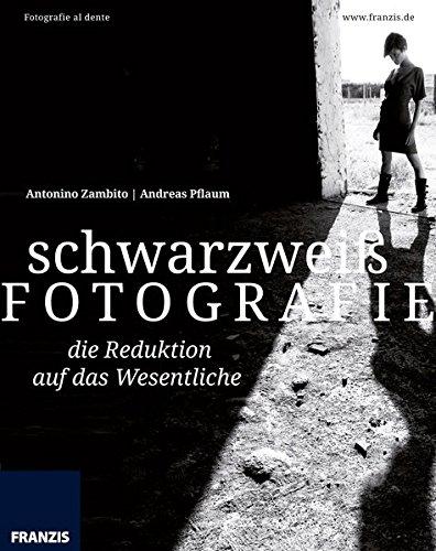 9783645603065: schwarzweiß FOTOGRAFIE - Die Reduktion auf das Wesentliche: Fotografie al dente
