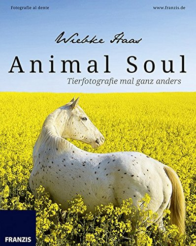 9783645603393: Animal Soul - Tierfotografie mal ganz anders: Fotografie al dente
