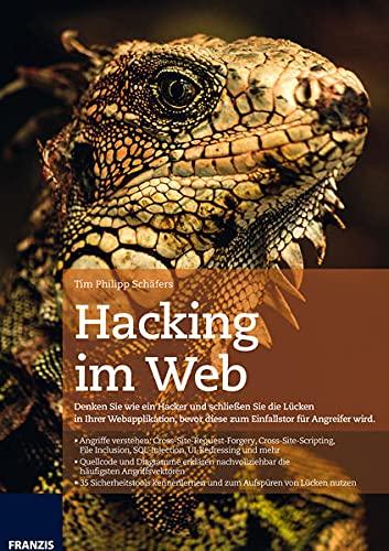 9783645603768: Hacking im Web: Denken Sie wie ein Hacker und schließen Sie die Lucken in Ihrer Webapplikation, bevor diese zum Einfallstor fur Angreifer wird. (German Edition)
