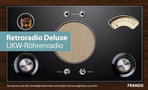 9783645650960: Retroradio Deluxe - UKW-Röhrenradio selber bauen (Bausatz mit allen Bauteilen und solidem Resonanzgehäuse aus Holz)