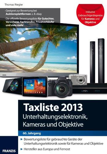 9783645651677: Taxliste 2013: Unterhaltungselektronik, Kameras und Objektive