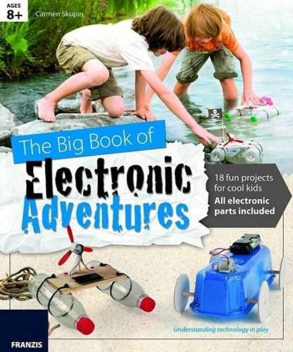 The Big Book of Design: Electronic Adventures: 18 Fun Projects for Cool Kids: FRANZIS