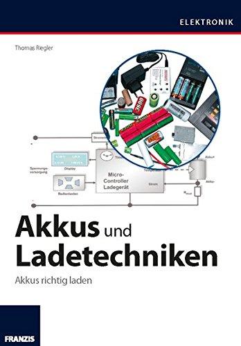 9783645652582: Akkus und Ladetechniken: Das Praxisbuch für alle Akkutypen, Ladegeräte und Ladeverfahren