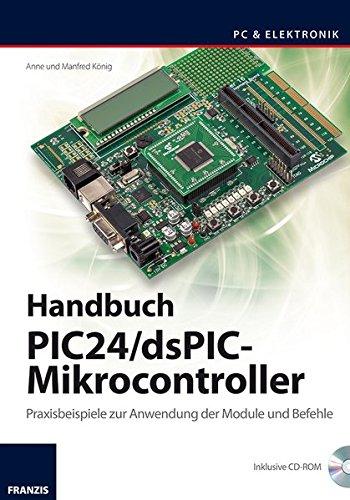 9783645652735: Handbuch PIC24/dsPIC-Mikrocontroller: Praxisbeispiele zur Verwendung der Module und Befehle