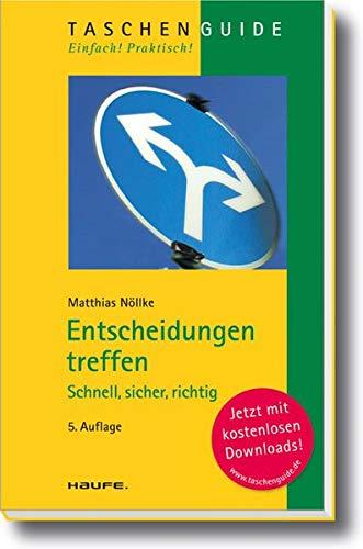 Entscheidungen treffen Schnell, sicher, richtig / Matthias Nöllke - Matthias Nöllke