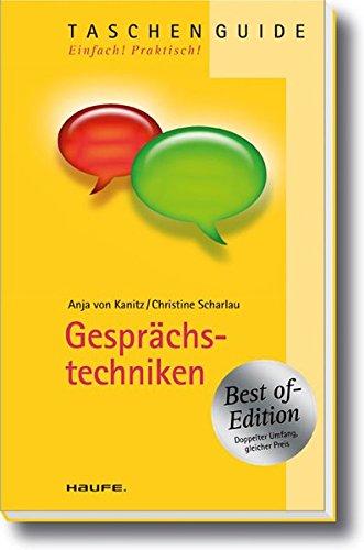 Gesprächstechniken. Anja von Kanitz ; Christine Scharlau / TaschenGuide ; 217 - Kanitz, Anja von (Mitwirkender) und Christine (Mitwirkender) Scharlau