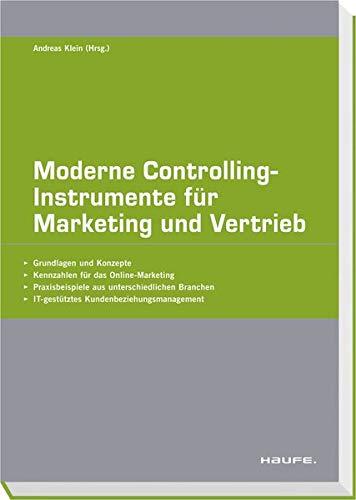 Moderne Controlling-Instrumente für Marketing und Vertrieb: Andreas Klein