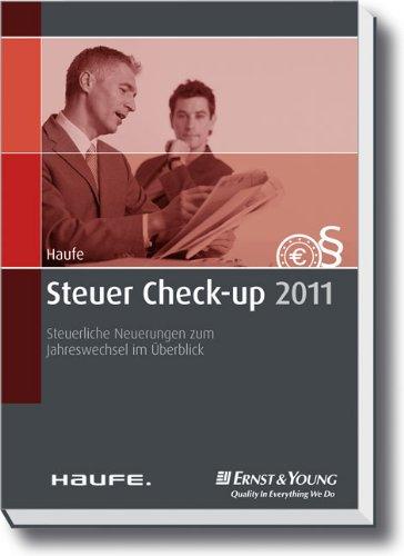 9783648012413: Steuer Check-up 2011: Steuerliche Neuerungen zum Jahreswechsel im Überblick