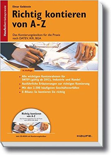 9783648015209: Richtig Kontieren von A-Z: Das Kontierungslexikon für die Praxis nach DATEV, IKR, BGA