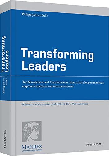 Transforming Leaders - Englische Ausgabe: Philipp Johner
