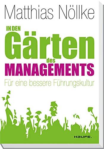 9783648019467: In den Gärten des Managements: Für eine bessere Führungskultur