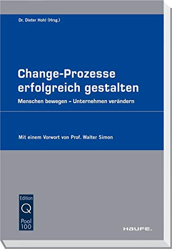 Change-Prozesse erfolgreich gestalten.: Dieter Hohl