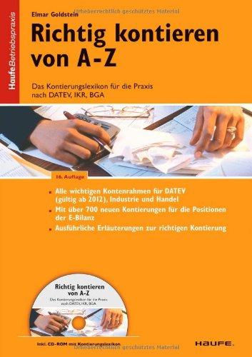 9783648027394: Richtig Kontieren von A-Z: Das Kontierungslexikon f�r die Praxis nach DATEV, IKR, BGA