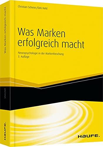 9783648029541: Was Marken erfolgreich macht: Neuropsychologie in der Markenführung (Haufe Fachbuch)
