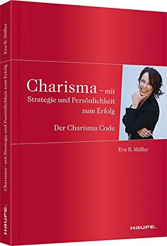 9783648030400: Charisma - Mit Strategie und Persönlichkeit zum Erfolg: Der Charisma-Code